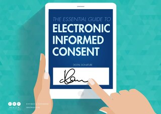 The Essential Guide to Electronic Informed Consent