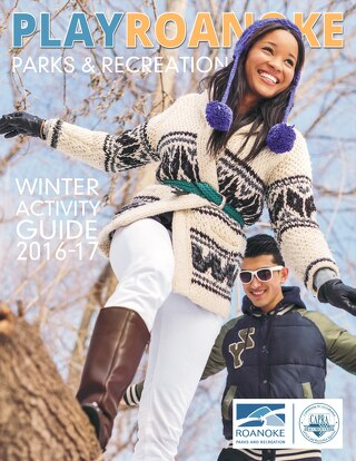 Winter Activity Guide - Roanoke Parks and Recreation Play Magazine