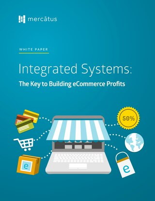 [Whitepaper] Integrated Systems: The Key to Building eCommerce Profits