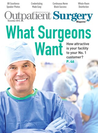 What Surgeons Want - November 2016 - Subscribe to Outpatient Surgery Magazine