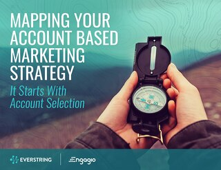 Mapping Your Account Based Marketing Strategy: It Starts With Account Selecton