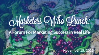Marketers Who Lunch- Atlanta Presentation
