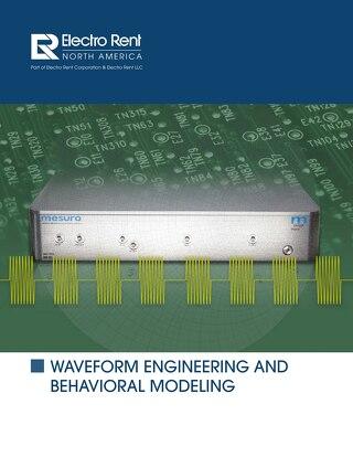 Waveform Engineering and Behaviorial Modeling