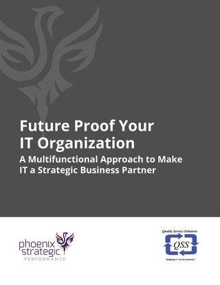 Future Proof Your IT Organization (Phoenix Strategic Performance)