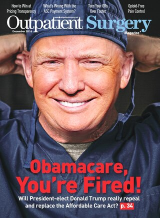 Obamacare, You're Fired - December 2016 - Subscribe to Outpatient Surgery Magazine