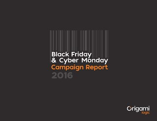 Black Friday & Cyber Monday '16 Campaign Report