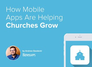 How Mobile Apps Are Helping Churches Grow