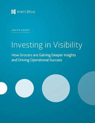 Investing in Visibility: How Grocers are Gaining Deeper Insights and Driving Operational Success