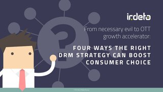 E-book: 4 ways the right DRM strategy can boost consumer choice