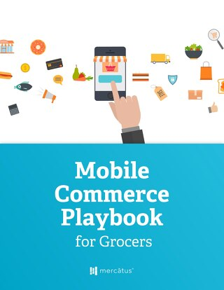 [NEW eBook] Mobile Commerce Playbook for Grocers