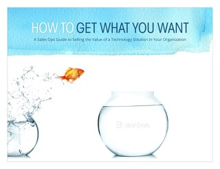 How to Get What You Want - Guide for Sales Ops