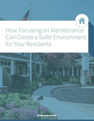 How Focusing on Maintenance Can Create a Safer Environment for Your Residents Whitepaper