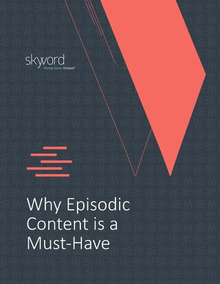 Why Episodic Content is a Must-Have