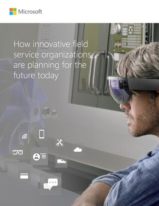 How Innovative Field Service Organizations are Planning for the Future Today