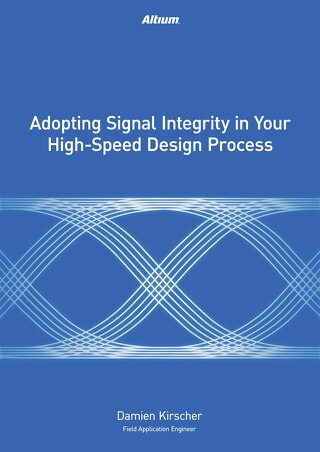 Adopting Signal Integrity In Your High Speed Design Process