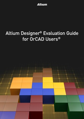 Altium Designer Evaluation Guide For OrCAD Users
