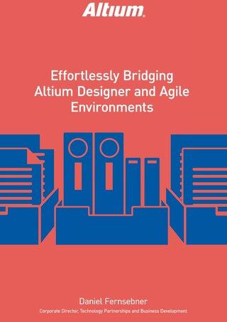 Effortlessly Bridging Altium Designer and Agile Environments