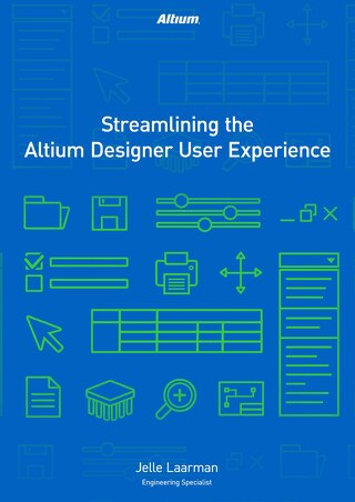 Streamlining the Altium Designer User Experience