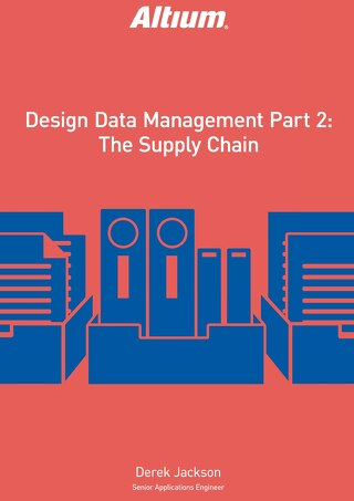 Design Data Managment Part 2 — The Supply Chain