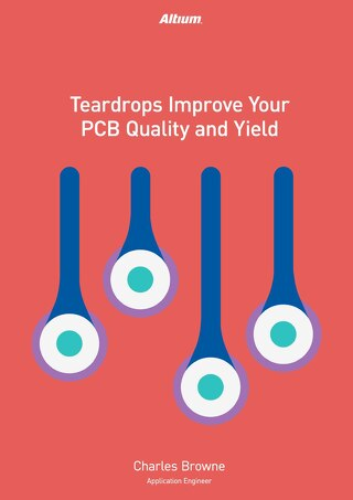 Teardrops Improve Your PCB Quality and Yield