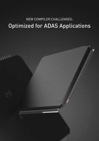 New Compiler Challenges: Optimized For ADAS Applications