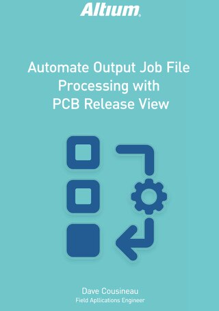 Automate Output Job File Processing with PCB Release View