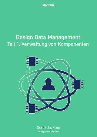 Design Data Management Teil 1: Verwaltung von Komponenten