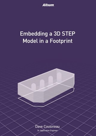 How To Reduce Design Respins With Embedded 3D STEP Models