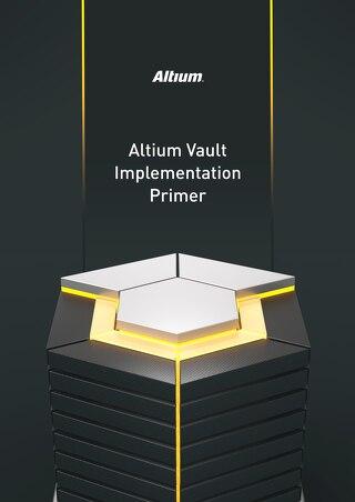 Altium Vault Implementation Primer
