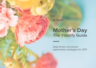 Mother's Day: the Yieldify guide
