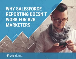 Why Salesforce Reporting Doesn't Work for B2B Marketers