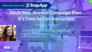 Behind The Scenes with Vanessa Porter: Ditch Your Normal Campaign Plan, It's Time To Get Interactive