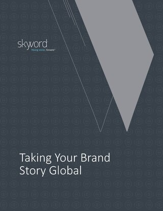 Taking Your Brand Story Global — A Guide To Global Content Marketing
