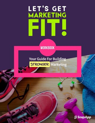 Workbook: Your Guide for Building Stronger Marketing