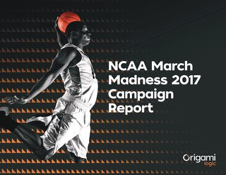 2017 March Madness Campaign Report