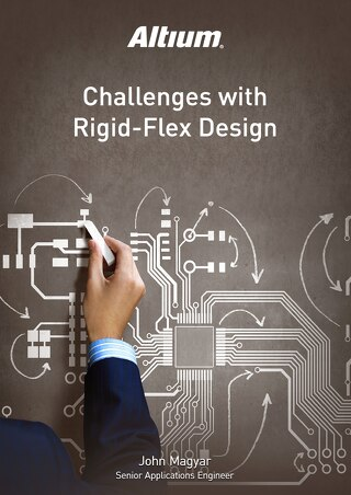 Challenges with Rigid-Flex Design