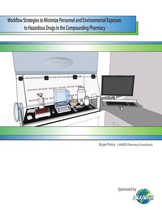 [White Paper] Workflow Strategies to Minimize Exposure to Hazardous Drugs in the Compounding Pharmacy