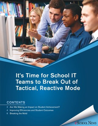 It's Time for School IT Teams to Break Out of Tactical, Reactive Mode
