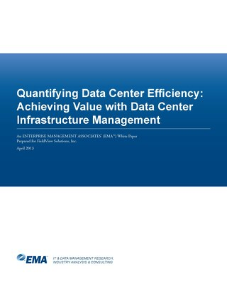 Enterprise Management Associates (EMA) Quantifying Data Center Efficiency- Achieving Value with Data Center Infrastructure Management (DCIM)