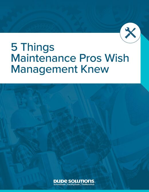 5 Things Maintenance Pros Wish Management Knew