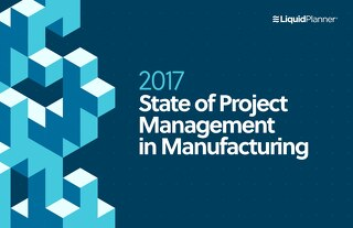 2017 State of Project Management in Manufacturing