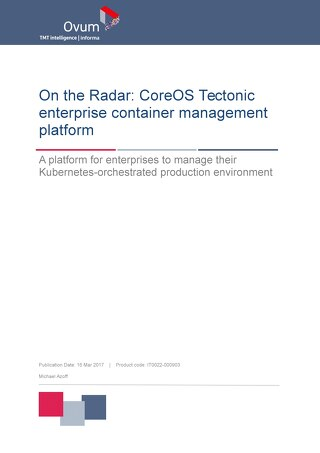 On the Radar: CoreOS Tectonic Enterprise Container Management Platform