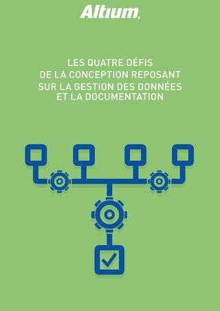 LES QUATRE DÉFIS DE LA CONCEPTION REPOSANT SUR LA GESTION DES DONNÉES ET LA DOCUMENTATION