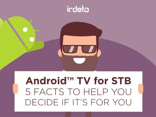 E-book: Android TV for STB: 5 Facts to help you decide if it's for you