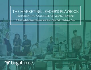 The Marketing Leader's Playbook For Creating a Culture of Measurement