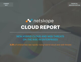 Netskope Cloud Report - June 2017: Financial Services Edition