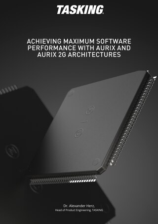 ACHIEVING MAXIMUM SOFTWARE PERFORMANCE WITH AURIX AND AURIX 2G ARCHITECTURES