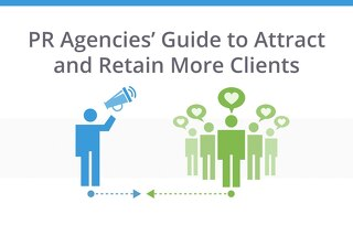 PR Agencies' Guide to Attract and Retain More Clients
