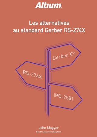 LES ALTERNATIVES AU STANDARD GERBER RS-274X