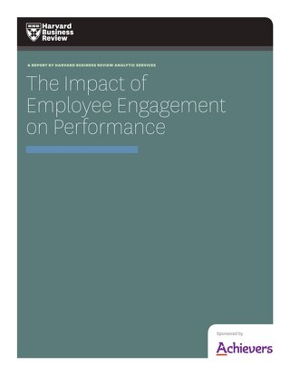 Achievers Report: The Impact of Employee Engagement on Performance